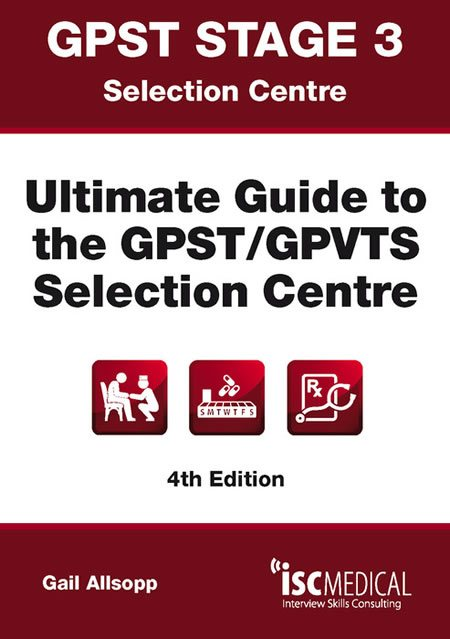 GPST Stage 3 - Ultimate guide to the Selection Centre (Book)